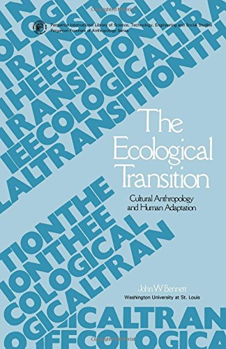 The Ecological Transition: Cultural Anthropology and Human Adaptation (Pergamon frontiers of ...