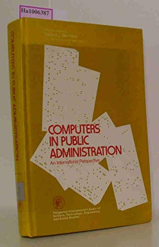 9780080178691: Computers in Public Administration: An International Perspective