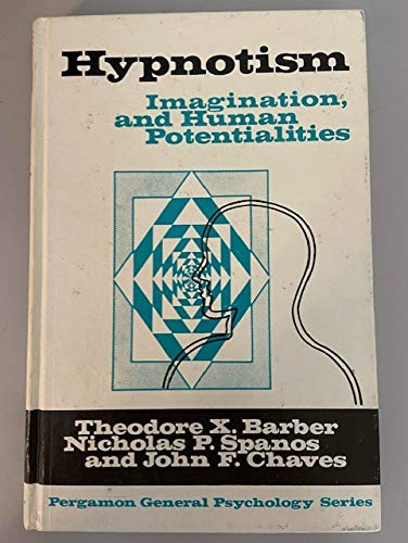 9780080179322: Hypnosis: Directed Imagining and Human Potentialities (General Psychology)