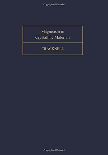9780080179353: Magnetism in Crystalline Materials: Applications of the Groups of Cambiant Symmetry (Monographs in Natural Philosophy)
