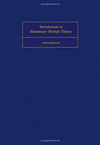 Introduction to elementary particle theory. (= International: Novozhilov, Jurij V.: