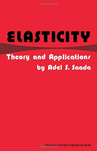 Elasticity. Theory and applications.: SAADA, Adel. S.