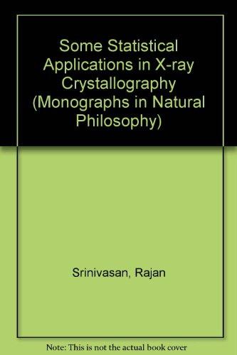 9780080180465: Some Statistical Applications in X-ray Crystallography (Monographs in Natural Philosophy)
