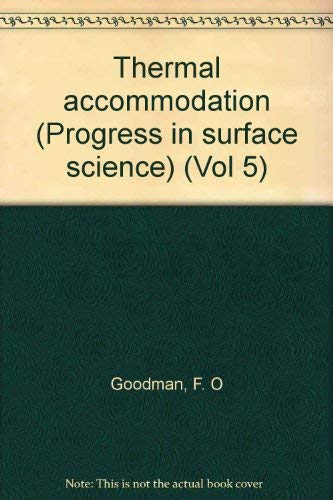 9780080180519: Thermal accommodation (Progress in surface science) (Vol 5)