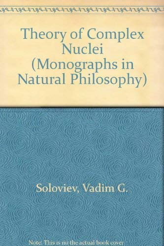9780080180533: Theory of Complex Nuclei (Monographs in Natural Philosophy)