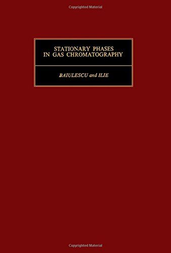 Stationary Phases in Gas Chromatography (Monographs in: Baiulescu, George E.,