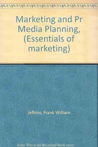 Marketing and Pr Media Planning, (Essentials of: Jefkins, Frank William