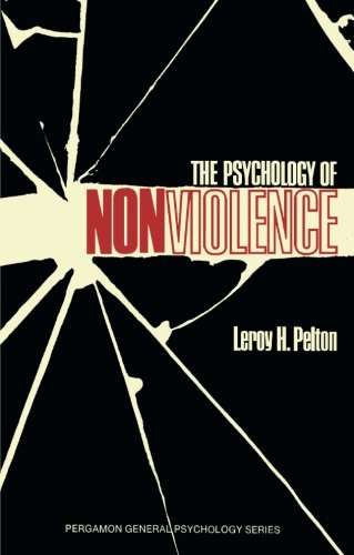 9780080180984: The Psychology of Nonviolence: Pergamon General Psychology Series (Pergamon general psychology series, PGPS-48)