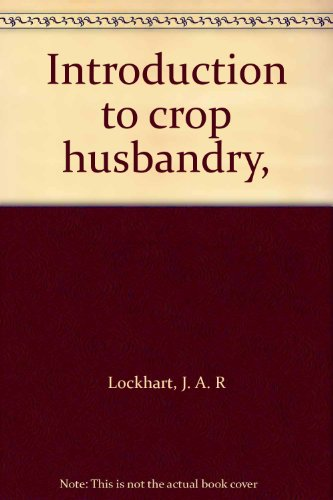 9780080181158: Introduction to crop husbandry,