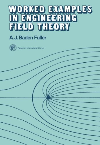9780080181424: Worked Examples in Engineering Field Theory: Applied Electricity and Electronics Division