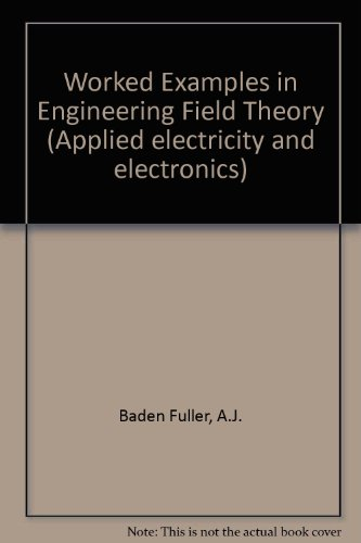 9780080181431: Worked Examples in Engineering Field Theory