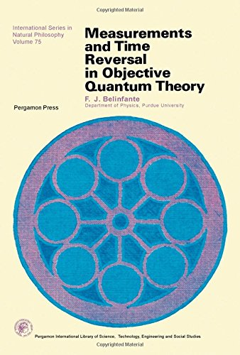 9780080181523: Measurement and Time Reversal in Objective Quantum Theory (Monographs in Natural Philosophy)