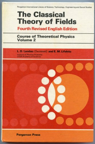 9780080181769: The classical theory of fields (Course of theoretical physics, Volume 2)