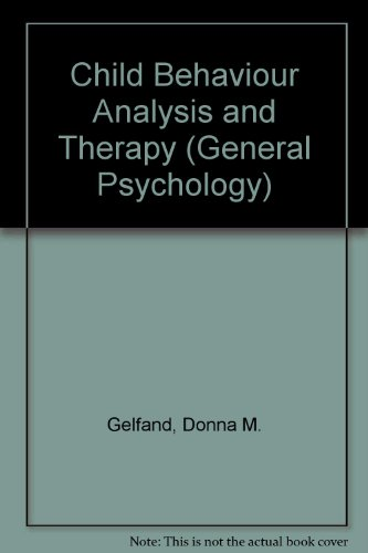 9780080182292: Child Behaviour Analysis and Therapy (General Psychology)