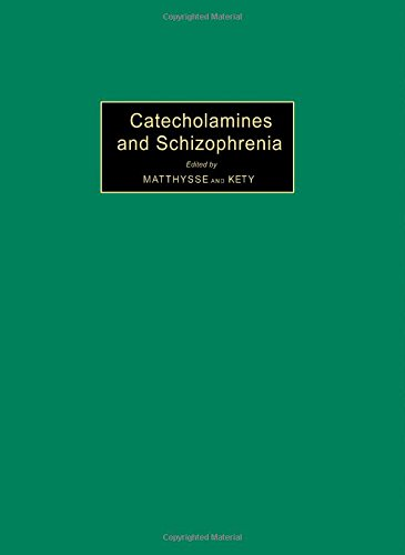 9780080182421: Catecholamines and schizophrenia: [proceedings of the third international Symposium on Catecholamines, Strasbourg, France, May 18-21, 1973]