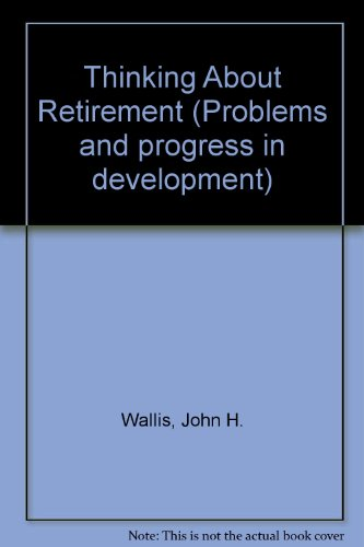 9780080182698: Thinking About Retirement (Problems and progress in development)