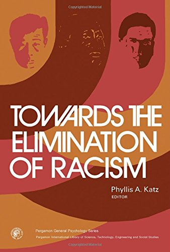 9780080183169: Towards the Elimination of Racism (General Psychology)