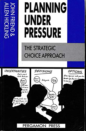 9780080187655: Planning Under Pressure: The Strategic Choice Approach (Urban and Regional Planning Series)