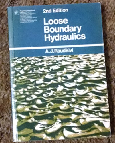Loose boundary hydraulics (Pergamon international library of: Raudkivi, A. J