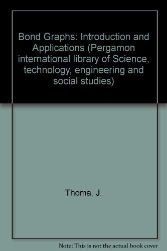 9780080188829: Bond Graphs: Introduction and Applications (Pergamon international library of Science, technology, engineering and social studies)