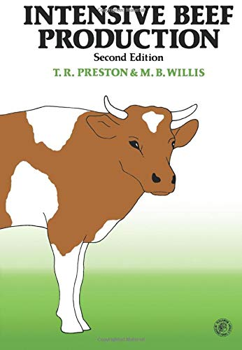 Intensive Beef Production: T. R. Preston