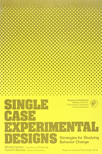 Single Case Experimental Designs: Strategies for Studying: Michel Hersen, David