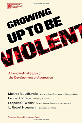 9780080195148: Growing Up to Be Violent: A Longitudinal Study of the Development of Aggression (Pergamon General Psychology Series ; 66)