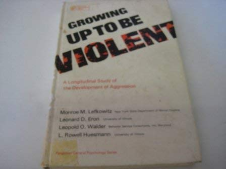 9780080195155: Growing Up to be Violent (Pergamon international library)