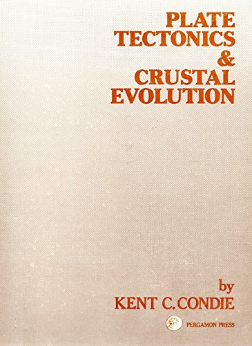 9780080195940: Plate Tectonics and Crustal Evolution (Pergamon international library of science, technology, engineering & social studies)