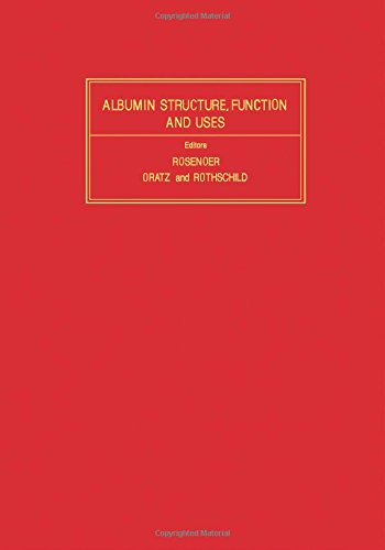 Albumin Structure, Function And Uses: Rosenoer, Victor M. ; Oratz, Murray; Rothschild, Marcus A. ; ...