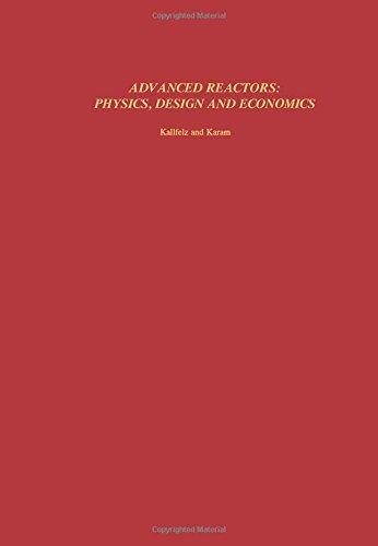 9780080196107: Advanced Reactors: Physics, Design and Economics