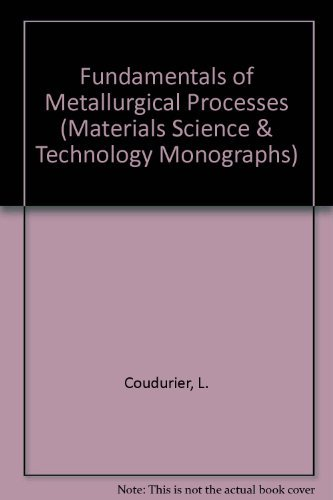 9780080196121: Fundamentals of Metallurgical Processes (Materials Science & Technology Monographs)