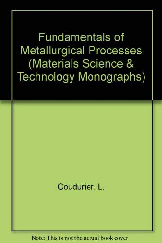 9780080196541: Fundamentals of Metallurgical Processes (Materials Science & Technology Monographs)