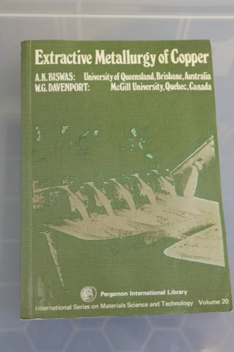 9780080196572: Extractive Metallurgy of Copper (Materials Science & Technology Monographs)