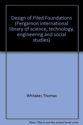 9780080197050: Design of Piled Foundations (Pergamon international library of science, technology, engineering and social studies)