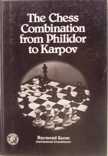 9780080197586: The Chess Combination from Philidor to Karpov (Pergamon chess series)