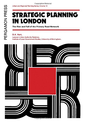 9780080197807: Strategic Planning in London: Rise and Fall of the Primary Road Network (Urban and regional planning series)