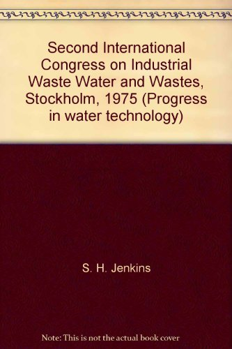 9780080198460: Second International Congress on Industrial Waste Water and Wastes, Stockholm, 1975 (Progress in water technology)