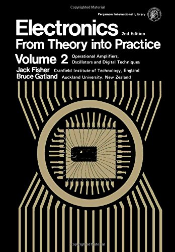 Electronics: From Theory into Practice: v. 2: Fisher, Jack E.,
