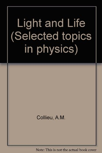 Light and Life (Selected topics in physics): Collieu, A.M.