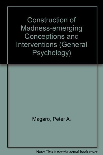 9780080199030: The Construction of Madness: Emerging Conceptions and Interventions into the Psychotic Process (General Psychology)