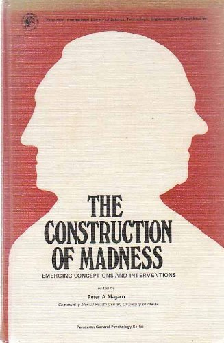 9780080199047: The Construction of Madness: Emerging Conceptions and Interventions into the Psychotic Process