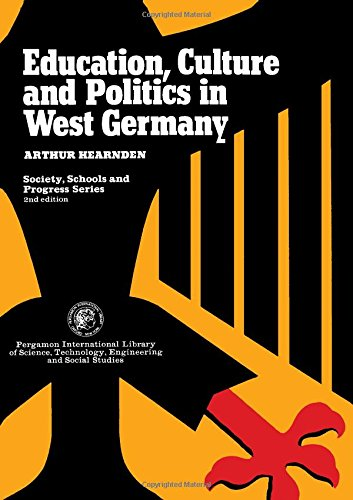 9780080199160: Education, Culture and Politics in West Germany (Society, schools and progress series)