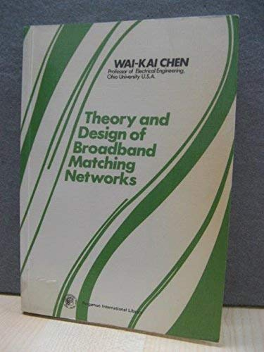 9780080199184: The theory and design of broadband matching networks (Applied electricity & electronics series)