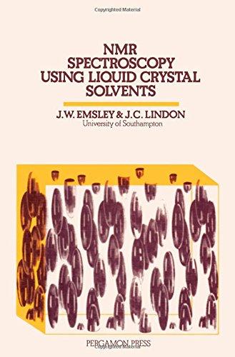 NMR Spectroscopy Using Liquid Crystal Solvents: Emsley, J. W