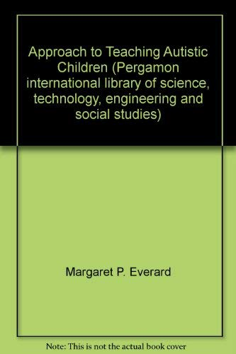 9780080199238: Approach to Teaching Autistic Children (Pergamon international library of science, technology, engineering and social studies)