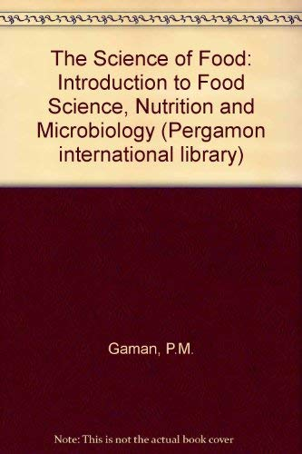 9780080199474: The Science of Food: Introduction to Food Science, Nutrition and Microbiology (Pergamon international library)
