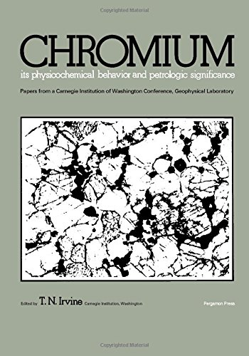 9780080199542: Chromium: Its physicochemical behavior and petrologic significance : papers from a Carnegie Institution of Washington conference, Geophysical Laboratory