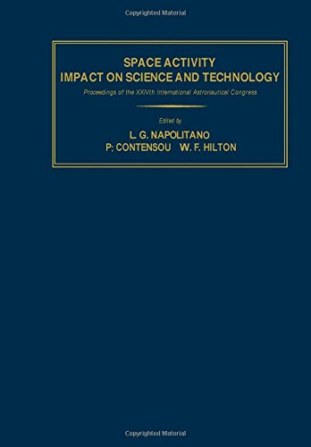 9780080203652: Space Activity Impact Science and Technology: Proceedings of the Xxivth International Astronautical Congress, Baku, Ussr, 7-13 October, 1973