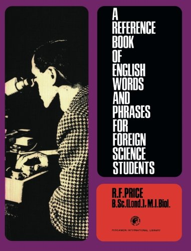 9780080203812: A Reference Book of English Words and Phrases for Foreign Science Students: Pergamon International Library of Science, Technology, Engineering and Social Studies